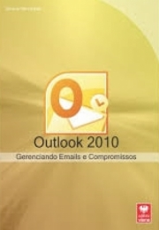 OUTLOOK 2010 - Gerenciando Emails e Compromissos